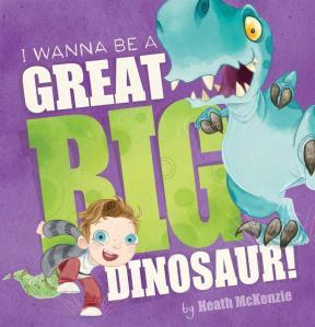 i-wanna-be-a-great-big-dinosaur-